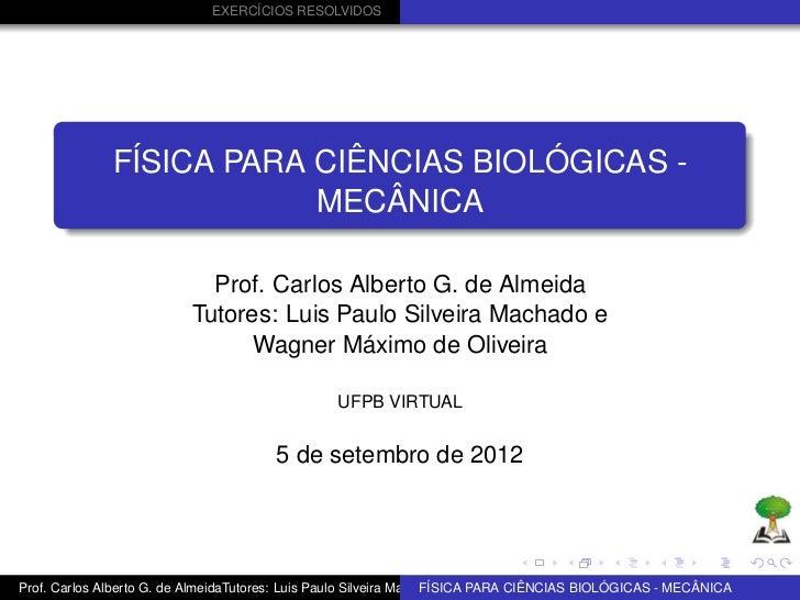 EXERCÍCIOS RESOLVIDOS              FÍSICA PARA CIÊNCIAS BIOLÓGICAS -                          MECÂNICA                    ...