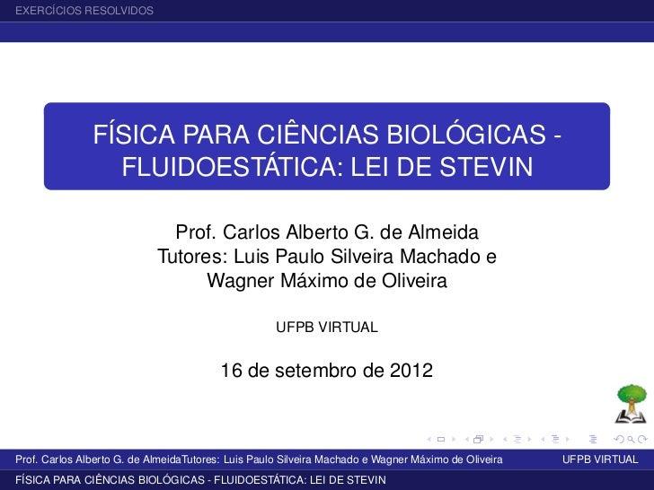 EXERCÍCIOS RESOLVIDOS               FÍSICA PARA CIÊNCIAS BIOLÓGICAS -                 FLUIDOESTÁTICA: LEI DE STEVIN       ...