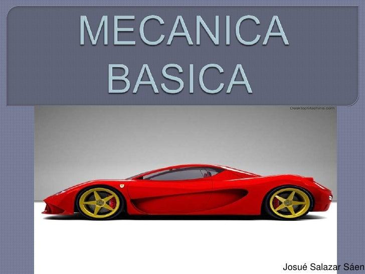 MECANICA BASICA<br />Josué Salazar Sáenz<br />
