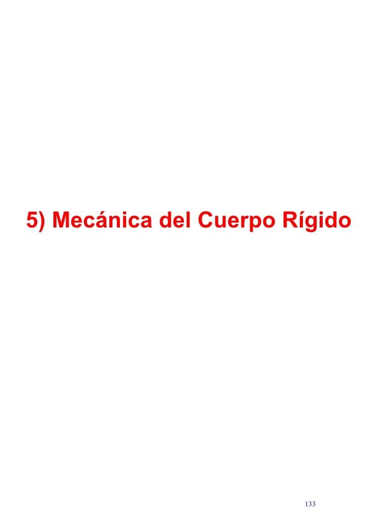 5) Mecánica del Cuerpo Rígido                             133