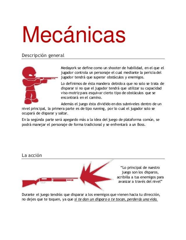 Mecánicas Descripción general Medayork se define como un shooter de habilidad, en el que el jugador controla un personaje ...