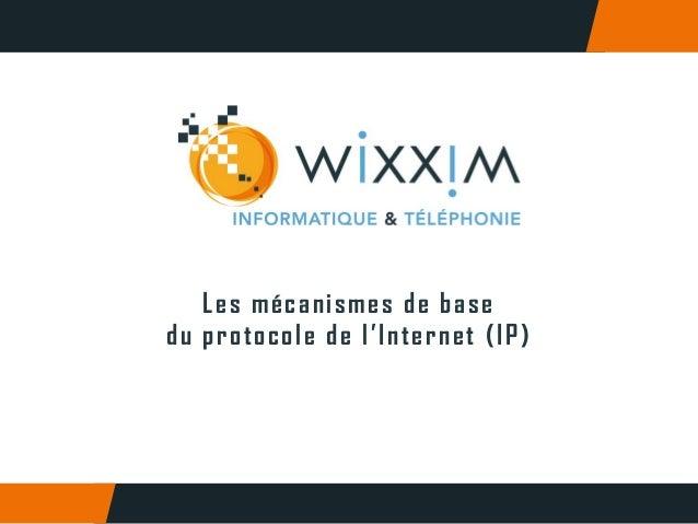 Les mécanismes de base du protocole de l'Internet (IP)