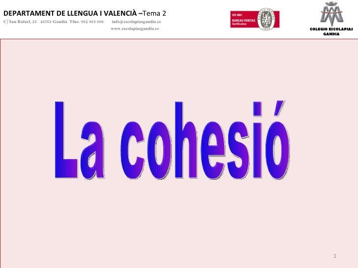 DEPARTAMENT DE LLENGUA I VALENCIÀ – Tema 2 C/ San Rafael, 25  46701-Gandia  Tfno. 962 965 096    [email_address]   www.esc...