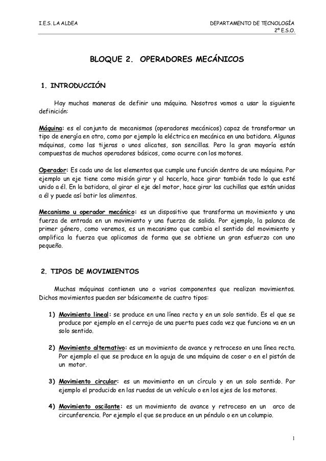 I.E.S. LA ALDEA DEPARTAMENTO DE TECNOLOGÍA 2º E.S.O. 1 BLOQUE 2. OPERADORES MECÁNICOS 1. INTRODUCCIÓN Hay muchas maneras d...