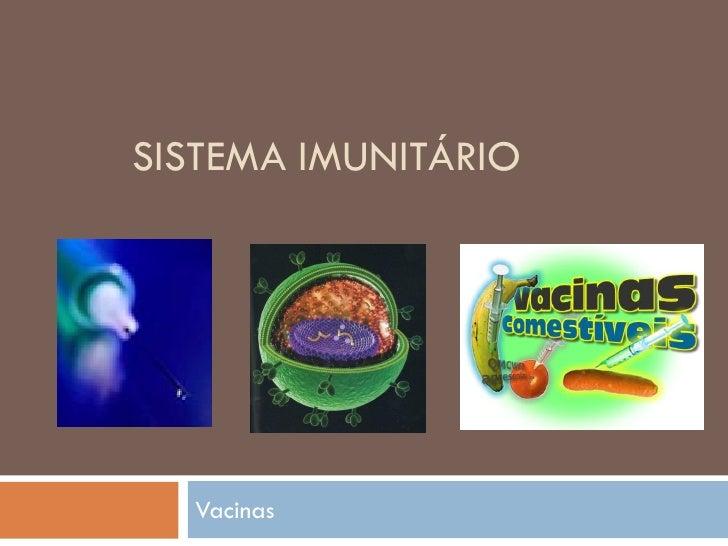 SISTEMA IMUNITÁRIO       Vacinas
