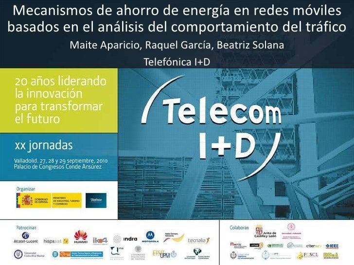 Mecanismos de ahorro de energía en redes móviles basados en el análisis del comportamiento del tráfico<br />Maite Aparicio...