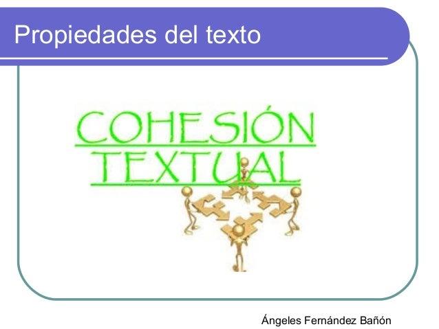 Propiedades del texto  Ángeles Fernández Bañón