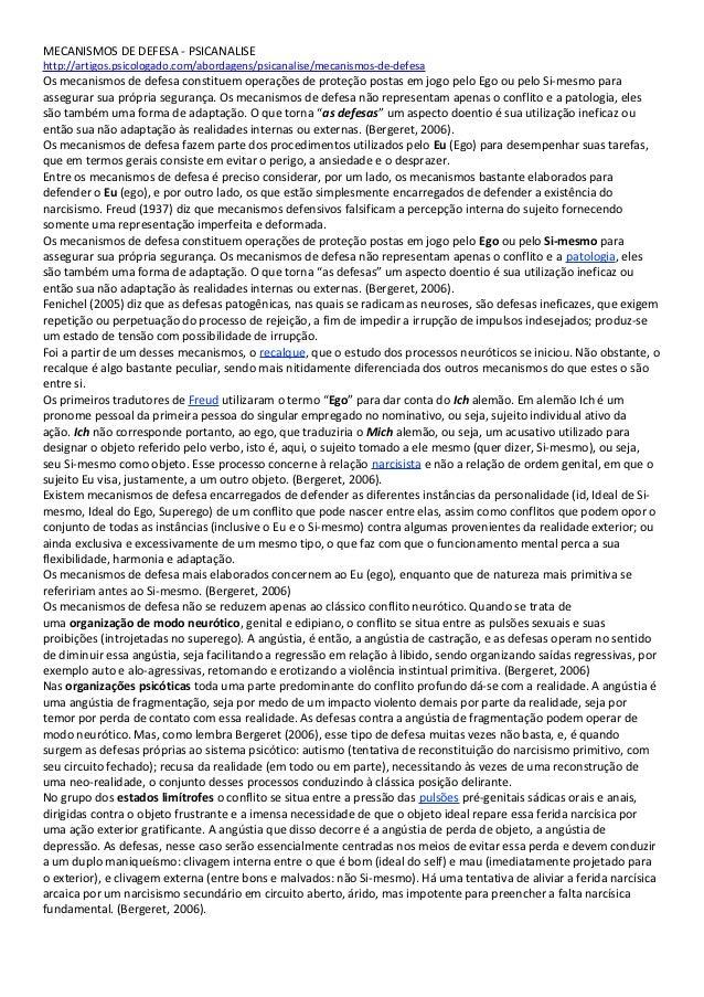 MECANISMOS DE DEFESA - PSICANALISEhttp://artigos.psicologado.com/abordagens/psicanalise/mecanismos-de-defesaOs mecanismos ...