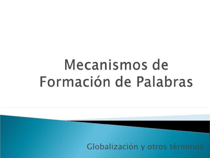 Globalización y otros términos