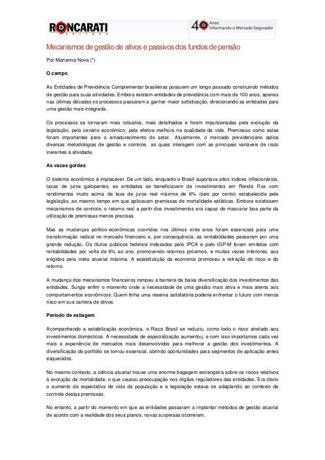 Mecanismos de gestão de ativos e passivos dos fundos de pensão Por Marianna Nova (*) O campo As Entidades de Previdência C...