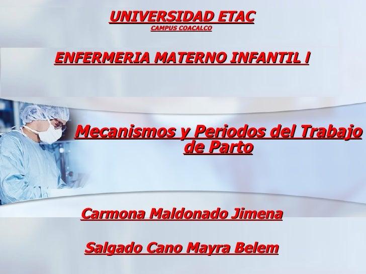 UNIVERSIDAD ETAC  Universidad Autónoma de Baja           CAMPUS COACALCO            CaliforniaENFERMERIA MATERNO INFANTIL ...