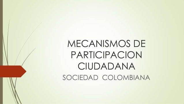 MECANISMOS DEPARTICIPACIONCIUDADANASOCIEDAD COLOMBIANA