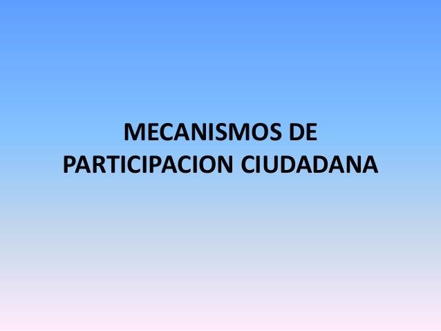 MECANISMOS DEPARTICIPACION CIUDADANA