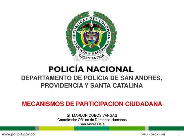 OFPLA – DIPON – 168 1OFPLA – DIPON – 168 1 DEPARTAMENTO DE POLICIA DE SAN ANDRES, PROVIDENCIA Y SANTA CATALINA SI. MARLON ...