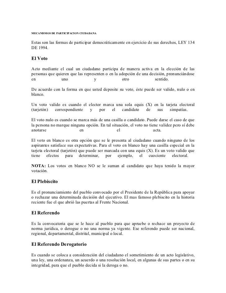 MECANISMOS DE PARTICIPACION CIUDADANA   Estas son las formas de participar democráticamente en ejercicio de sus derechos, ...