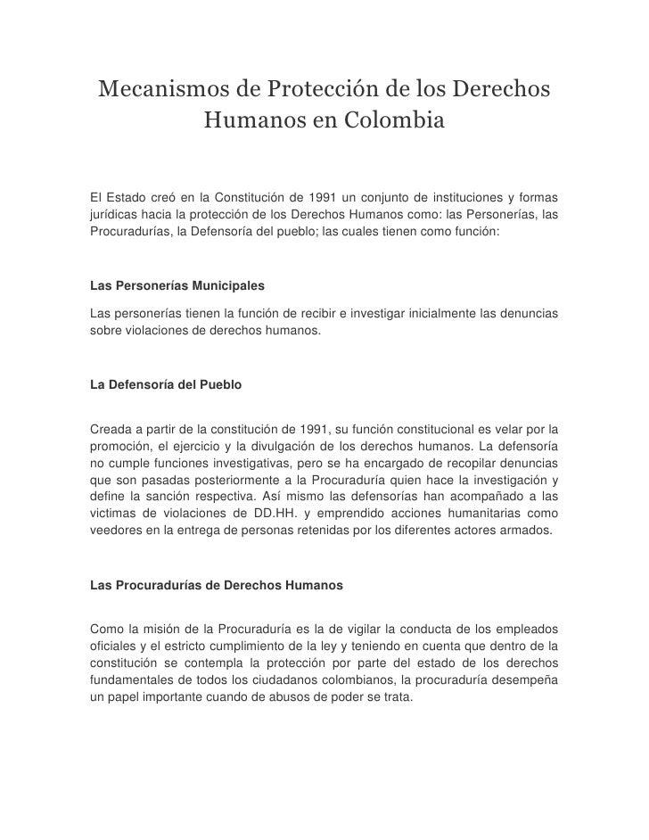 Mecanismos de Protección de los Derechos         Humanos en ColombiaEl Estado creó en la Constitución de 1991 un conjunto ...