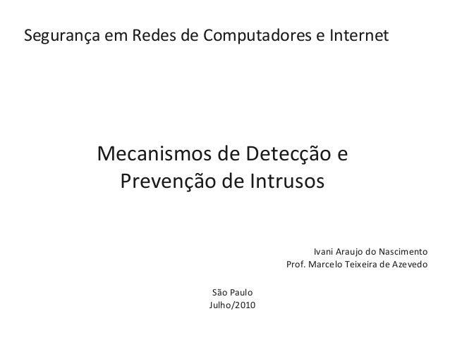 Segurança em Redes de Computadores e Internet             Mecanismos de Detecção e          Prevenção de Intrusos         ...