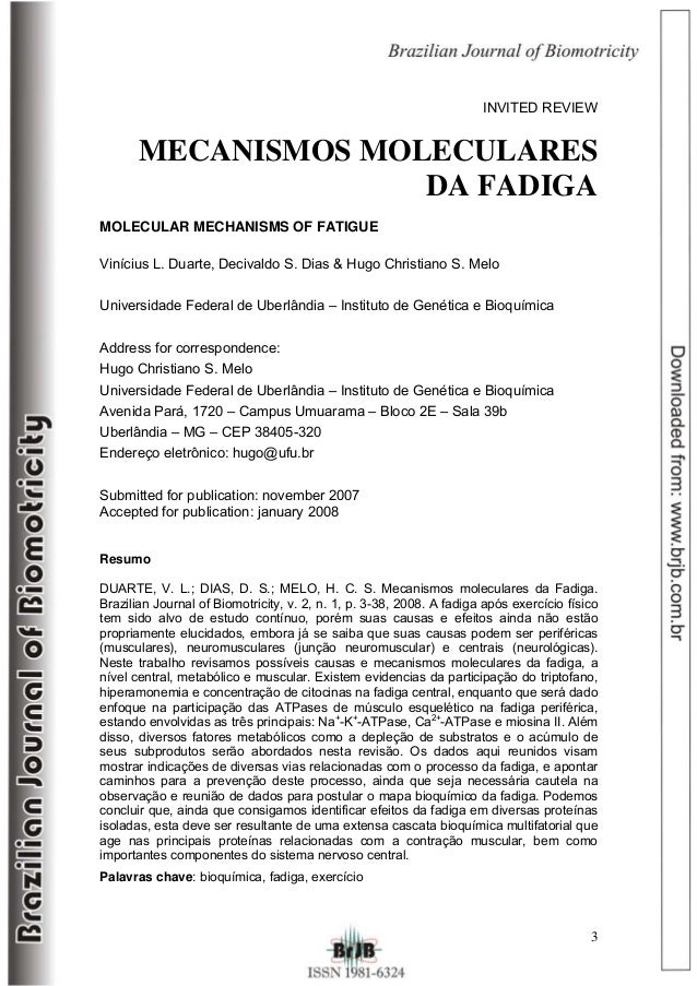 INVITED REVIEW  MECANISMOS MOLECULARES DA FADIGA MOLECULAR MECHANISMS OF FATIGUE Vinícius L. Duarte, Decivaldo S. Dias & H...