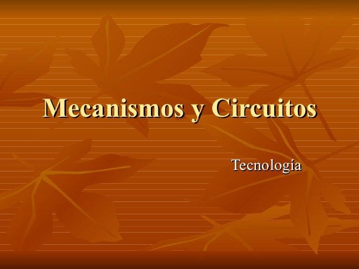 Mecanismos y Circuitos Tecnología