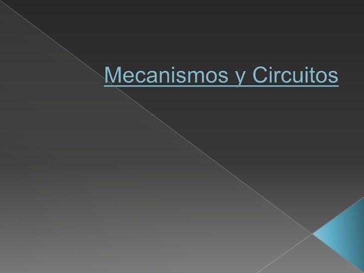 Mecanismos y Circuitos<br />