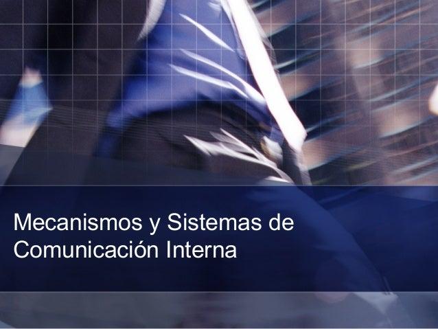 Mecanismos y Sistemas de Comunicación Interna