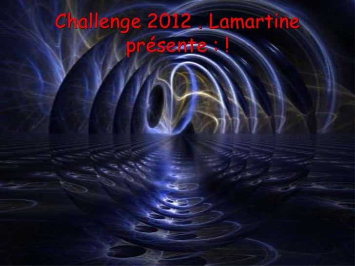 Challenge 2012 . Lamartine        présente : !