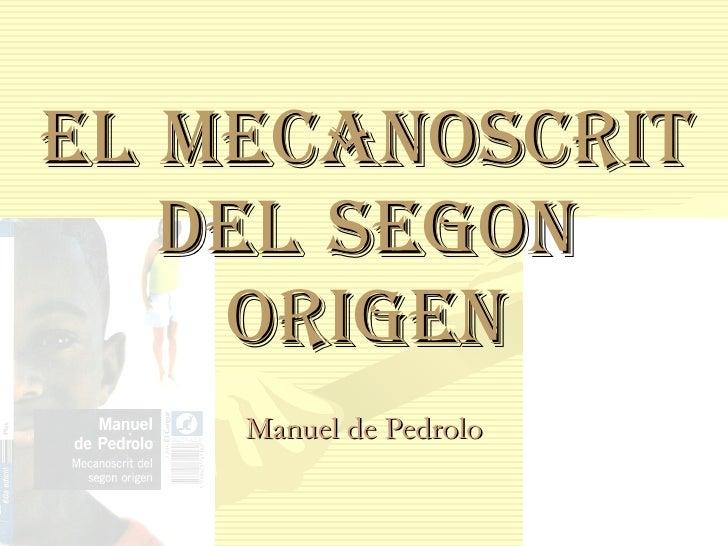 EL   MECANOSCRIT   DEL   SEGON   ORIGEN Manuel de Pedrolo