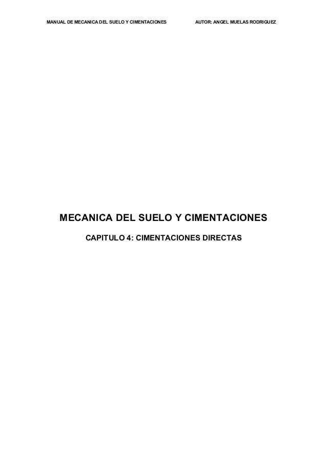 MANUAL DE MECANICA DEL SUELO Y CIMENTACIONES AUTOR: ANGEL MUELAS RODRIGUEZMECANICA DEL SUELO Y CIMENTACIONESCAPITULO 4: CI...