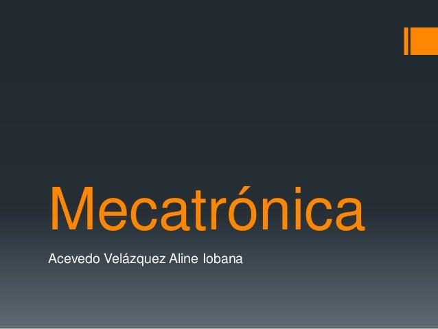 MecatrónicaAcevedo Velázquez Aline Iobana