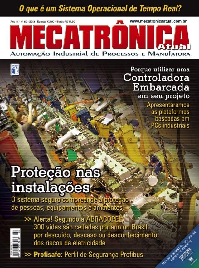 3Janeiro/Fevereiro 2013 :: Mecatrônica Atual Editora Saber Ltda Diretor Hélio Fittipaldi Associada da: Associação Nacional...