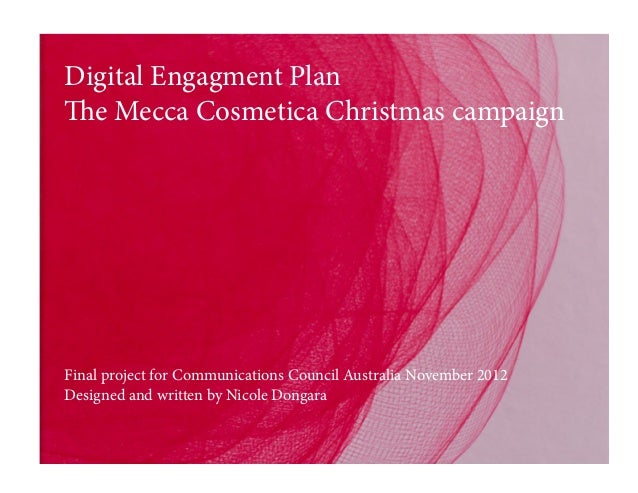 Digital Engagment Plan The Mecca Cosmetica Christmas campaign Final project for Communications Council Australia November ...