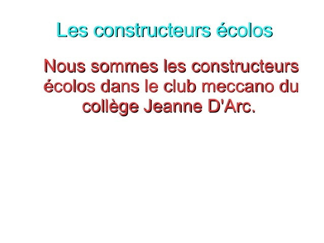 Les constructeurs écolosLes constructeurs écolos Nous sommes les constructeursNous sommes les constructeurs écolos dans le...
