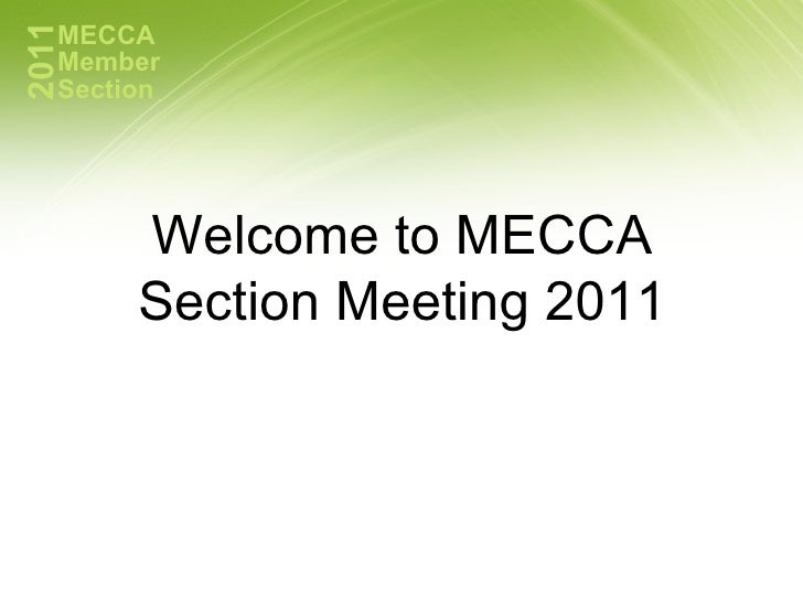 Welcome to MECCA Section Meeting 2011