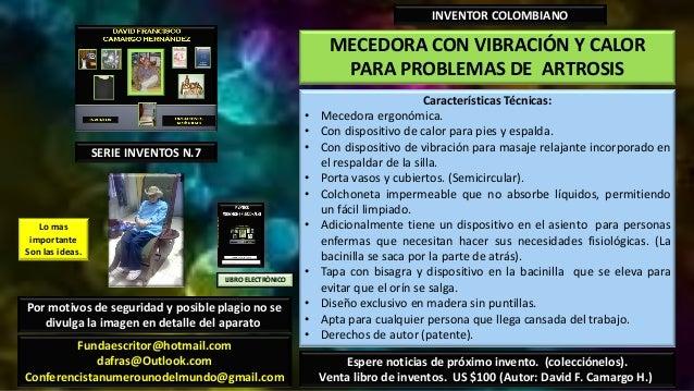 MECEDORA CON VIBRACIÓN Y CALORPARA PROBLEMAS DE ARTROSISINVENTOR COLOMBIANOCaracterísticas Técnicas:• Mecedora ergonómica....