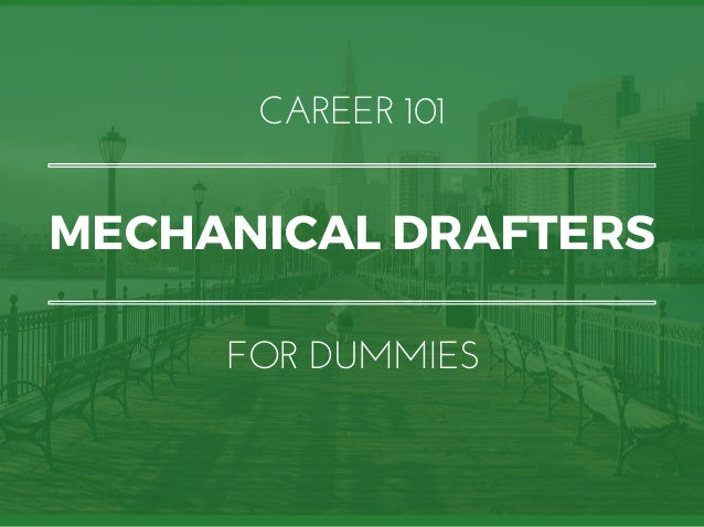 Mechanical Drafters for Dummies | What You Need To Know In 15 Slides