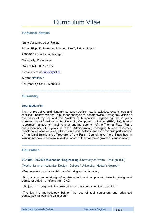 Mechanical Engineer Curriculum Vitae. Curriculum VitaePersonal DetailsNuno  Vasconcelos De FreitasStreet. Bispo D. Francisco Santana, Lote 7,  Resume For Mechanical Engineer