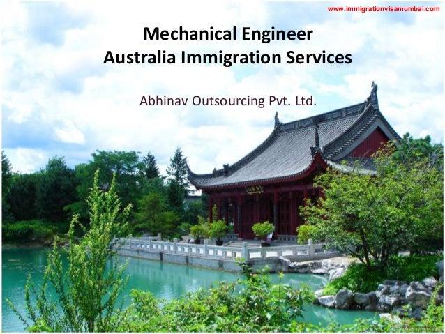 Mechanical Engineer Australia Immigration Services Abhinav Outsourcing Pvt. Ltd. www.immigrationvisamumbai.com