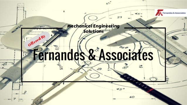 Mechanical Engineering Solutions Fernandes & Associates Offered By