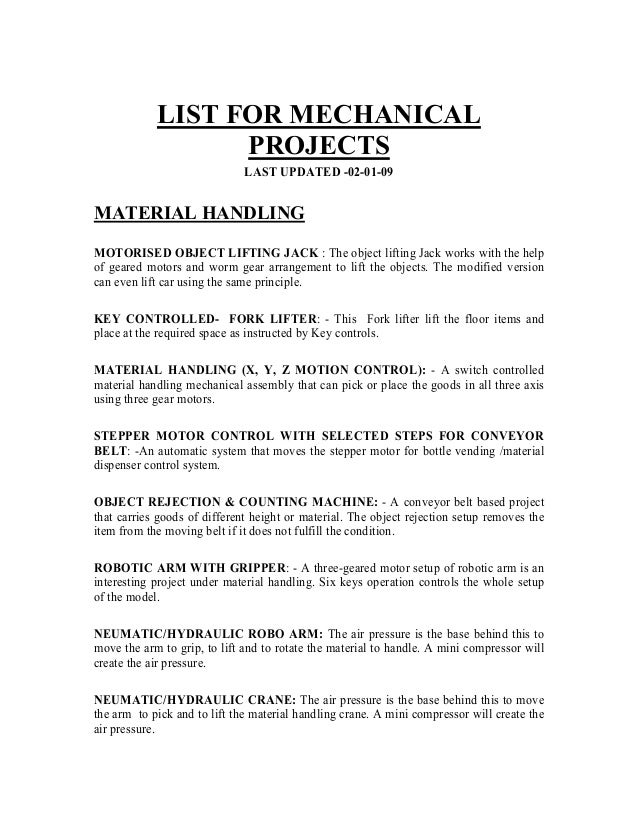 LIST FOR MECHANICAL PROJECTS LAST UPDATED -02-01-09 MATERIAL HANDLING MOTORISED OBJECT LIFTING JACK : The object lifting J...