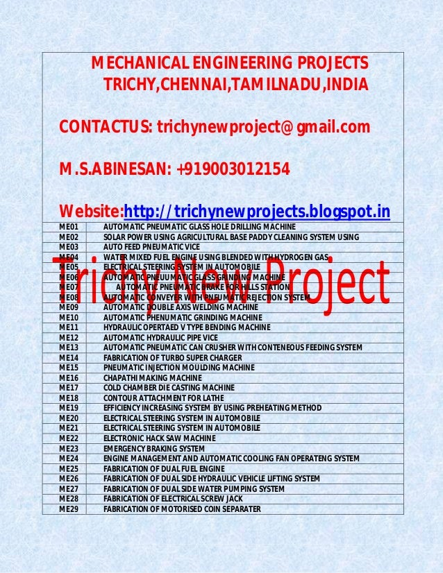 MECHANICAL ENGINEERING PROJECTS TRICHY,CHENNAI,TAMILNADU,INDIA CONTACTUS: trichynewproject@gmail.com M.S.ABINESAN: +919003...