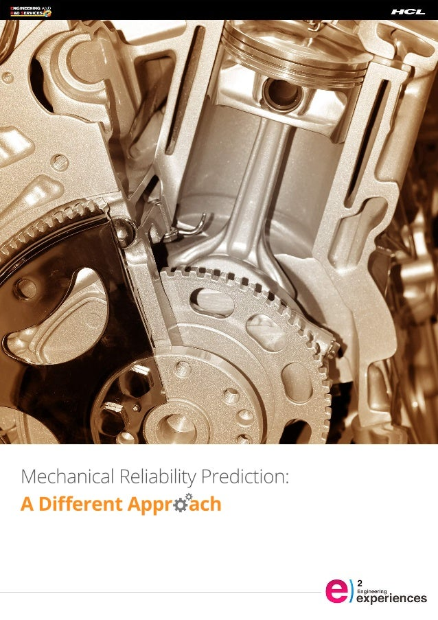 Mechanical Reliability Prediction:  A Different Appro ach