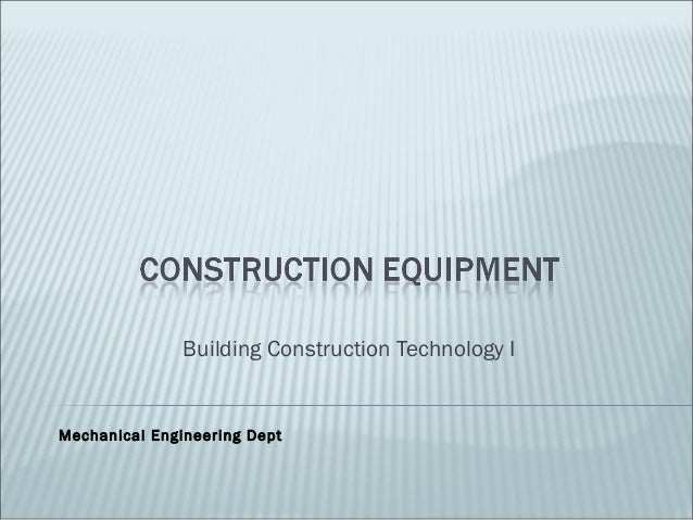 Building Construction Technology IMechanical Engineering Dept