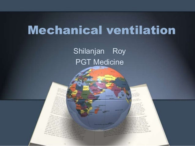 Mechanical ventilation Shilanjan Roy PGT Medicine
