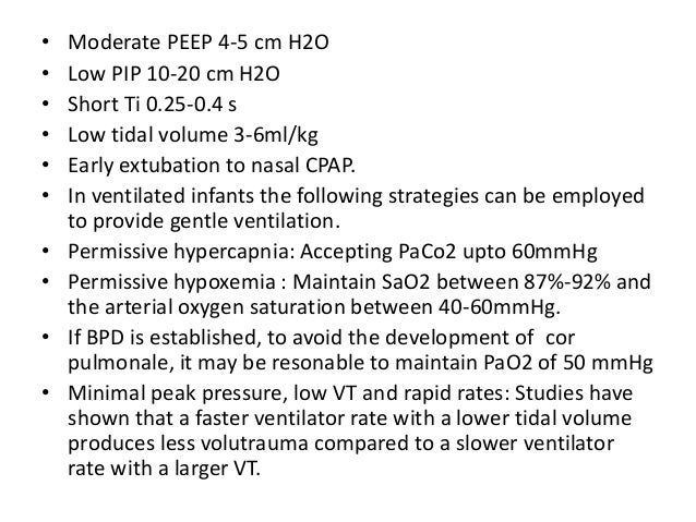 • Initial ventilator settings should aim to produce gentle ventilation and acceptable SaO2 levels (preductal SaO2>85%),pH ...