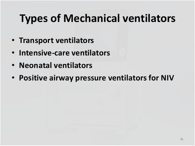 Types Of Ventilators : Mechanical ventilation ppt
