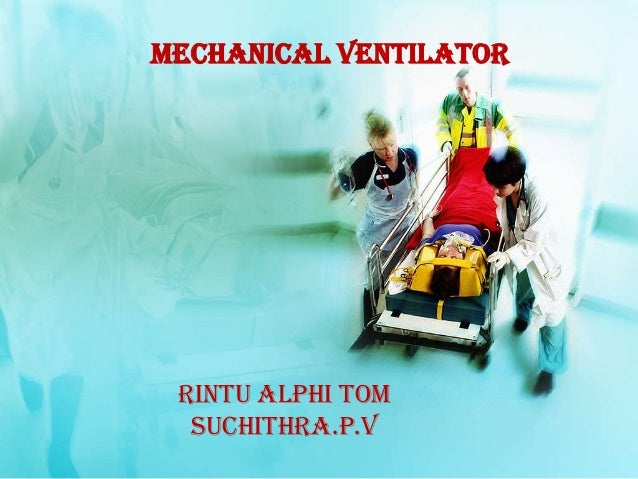 Mechanical ventilator  Rintu alphi tom suchithra.p.v