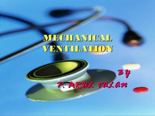 MECHANICALVENTILATION             BY  P. ARUL VALAN