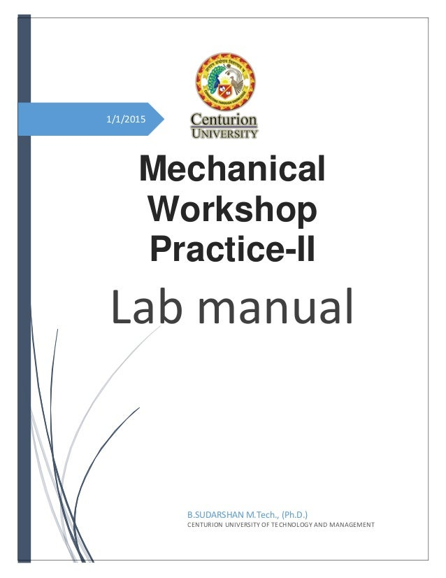 mechanical workshop practice ii 2015 by sudarshan bollapu rh slideshare net electrical workshop practice lab manual workshop practice lab manual vtu