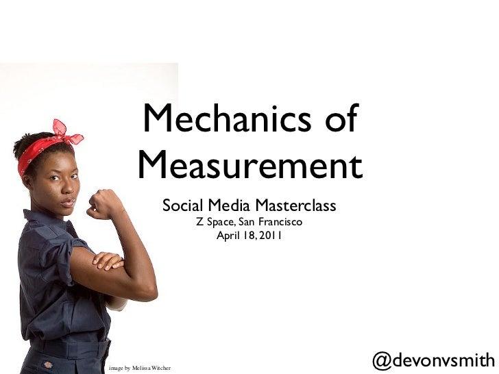 Mechanics of          Measurement                    Social Media Masterclass                           Z Space, San Franc...