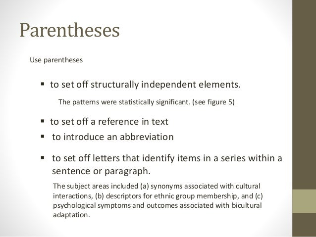 when to use paranthesis Definition, usage and a list of parenthesis examples in literature parenthesis is a qualifying or explanatory sentence, clause or word that writers insert into a.
